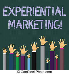 Writing note showing Experiential Marketing. Business photo showcasing marketing strategy that directly engages consumers Businessmen Hands Raising Up Above the Head, Palm In Front.