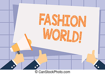 Writing note showing Fashion World. Business photo showcasing world that involves styles of clothing and appearance Hand Holding Megaphone and Gesturing Thumbs Up Text Balloon.