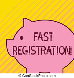 Writing note showing Fast Registration. Business photo showcasing Quick method of entering certain information in a register Fat huge pink pig plump like piggy bank with sharp ear and small eye.