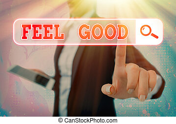 Writing note showing Feel Good. Business photo showcasing ...