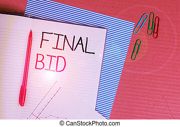 Writing note showing Final Bid. Business concept for The decided cost of an item which is usualy very expensive Striped paperboard notebook cardboard office study supplies chart paper