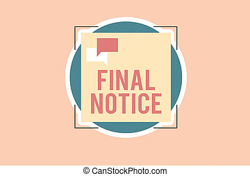 Writing note showing Final Notice. Business photo showcasing...