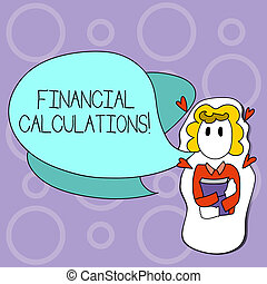 Writing note showing Financial Calculations. Business photo showcasing Analyze the profit that can be generate in investment Girl Holding Book with Hearts Around her and Speech Bubble.