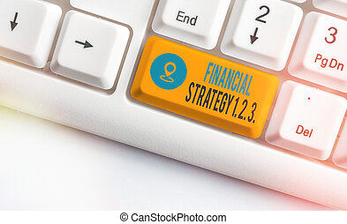 Writing note showing Financial Strategy 1 2. 3.. Business photo showcasing build on insights from a business context Colored keyboard key with accessories arranged on empty copy space.