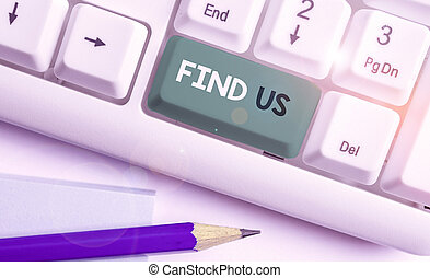Writing note showing Find Us. Business photo showcasing ...