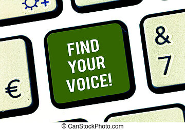 Writing note showing Find Your Voice. Business photo showcasing Being able to express oneself as a writer to speak Keyboard key Intention to create computer message pressing keypad idea.