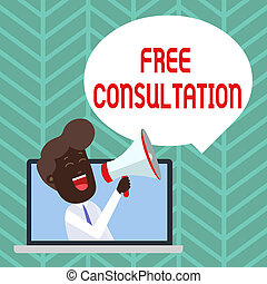 Writing note showing Free Consultation. Business photo showcasing Giving medical and legal discussions without pay Man Speaking Through Laptop into Loudhailer Bubble Announce.
