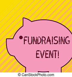 Writing note showing Fundraising Event. Business photo showcasing campaign whose purpose is to raise money for a cause Fat huge pink pig plump like piggy bank with sharp ear and small eye.