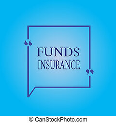Writing note showing Funds Insurance. Business photo showcasing Form of collective investment offered an assurance policies