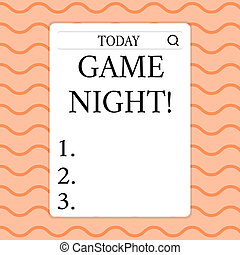 Writing note showing Game Night. Business photo showcasing usually its called on adult play dates like poker with friends Search Bar with Magnifying Glass Icon photo on White Screen.
