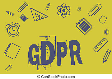 Writing note showing Gdpr. Business photo showcasing Regulation in EU law on data protection and privacy Legal framework