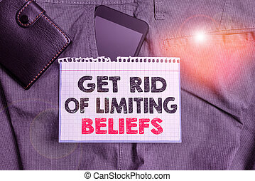 Writing note showing Get Rid Of Limiting Beliefs. Business ...
