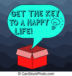 Writing note showing Get The Key To A Happy Life. Business...