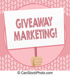 Writing note showing Giveaway Marketing. Business photo showcasing distribution of free merchandise to promote your business Hand Holding Placard Supported by Handle Social Awareness.
