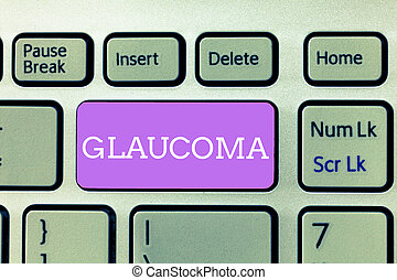 Writing note showing Glaucoma. Business photo showcasing Eye diseases which result in damage to the optic nerve Vision loss