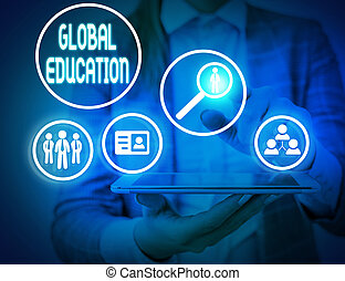 Writing note showing Global Education. Business photo showcasing ideas taught to enhance one s is perception of the world.