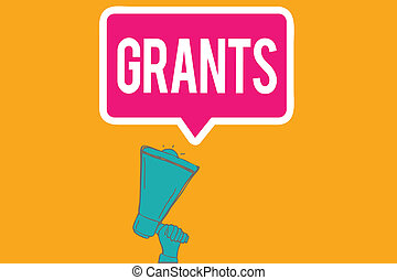 Writing note showing Grants. Business photo showcasing agree...