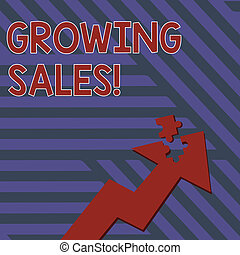 Writing note showing Growing Sales. Business photo showcasing Average sales volume of a company s is products has grown Arrow Pointing Up with Detached Part Jigsaw Puzzle Piece.