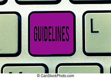 Writing note showing Guidelines. Business photo showcasing General rule principle piece of advice Policies Instructions