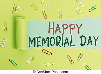 Writing note showing Happy Memorial Day. Business photo showcasing Honoring Remembering those who died in military service Paper clip and torn cardboard on wood classic table backdrop.