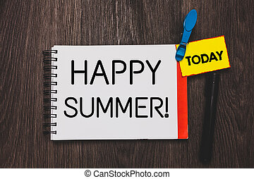 Writing note showing Happy Summer. Business photo showcasing...