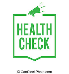 Writing note showing Health Check. Business photo showcasing Medical Examination Wellness and general state Inspection Megaphone loudspeaker green frame communicating important information.