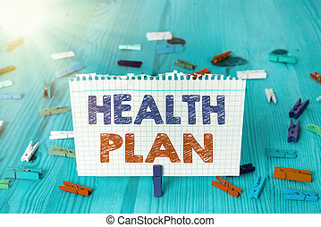Writing note showing Health Plan. Business photo showcasing type of insurance that covers highcost medical services.