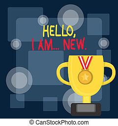 Writing note showing Hello I Am New. Business photo showcasing introducing oneself in a group as fresh worker or student Trophy Cup on Pedestal with Plaque Medal with Striped Ribbon.