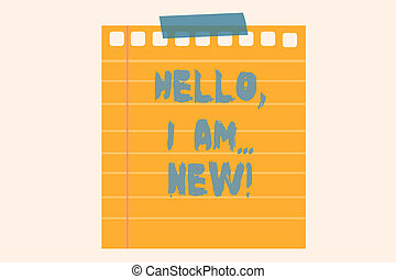 Writing note showing Hello I Am New. Business photo showcasing used greeting or begin telephone conversation.