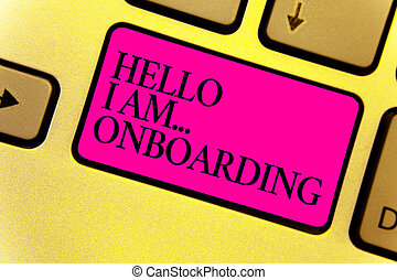 Writing note showing Hello I Am... Onboarding. Business photo showcasing telling person that you are on ship or plane Keyboard pink key Intention computer computing reflection document.
