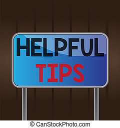 Writing note showing Helpful Tips. Business photo showcasing...