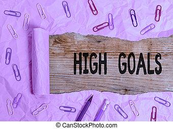 Writing note showing High Goals. Business photo showcasing ...