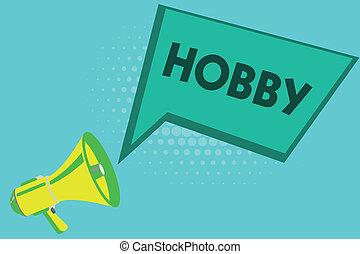 Writing note showing Hobby. Business photo showcasing...