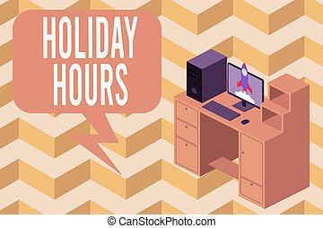 Writing note showing Holiday Hours. Business photo showcasing employee receives twice their normal pay for all hours Desktop station drawers personal computer launching rocket.
