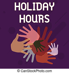 Writing note showing Holiday Hours. Business photo showcasing employee receives twice their normal pay for all hours Hand Marks of Different Sizes for Teamwork and Creativity.