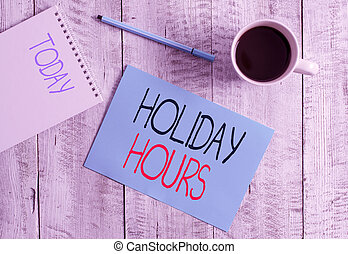 Writing note showing Holiday Hours. Business photo ...