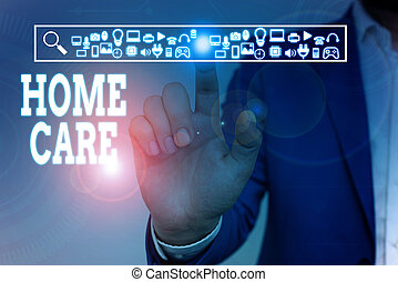 Writing note showing Home Care. Business photo showcasing Place where showing can get the best service of comfort rendered Male wear formal work suit presenting presentation smart device.