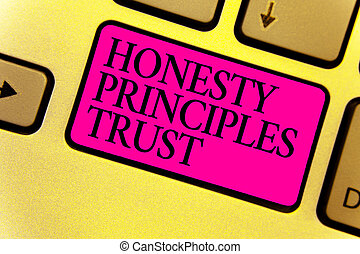 Writing note showing Honesty Principles Trust. Business photo showcasing believing someone words for granted Telling truth Keyboard pink key Intention computer computing reflection document.