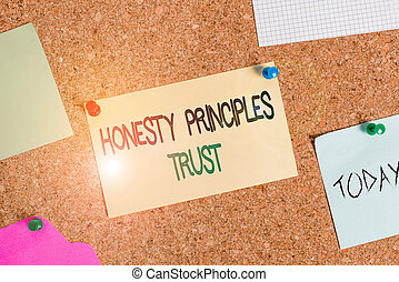 Writing note showing Honesty Principles Trust. Business photo showcasing believing someone words for granted Telling truth Corkboard size paper thumbtack sheet billboard notice board.