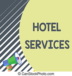 Writing note showing Hotel Services. Business photo showcasing Facilities Amenities of an accommodation and lodging house Old design of speaking trumpet loudspeaker for talking to audience.