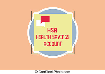 Writing note showing Hsa Health Savings Account. Business...
