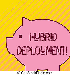 Writing note showing Hybrid Deployment. Business photo showcasing a combination of onpremises applications or data Fat huge pink pig plump like piggy bank with sharp ear and small eye.