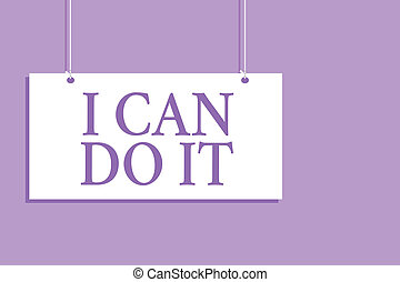 Writing note showing I Can Do It. Business photo showcasing ager willingness to accept and meet challenges good attitude Hanging board message communication open close sign purple background.
