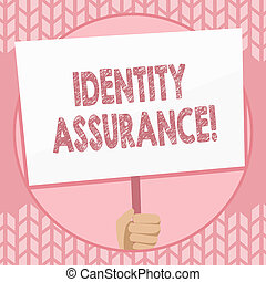 Writing note showing Identity Assurance. Business photo showcasing degree of confidence in electronic identification Hand Holding Placard Supported by Handle Social Awareness.