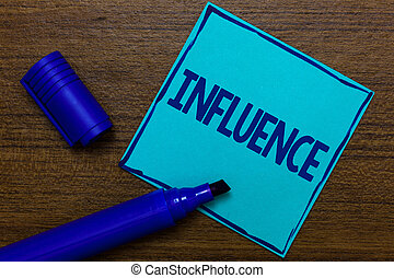 Writing note showing Influence. Business photo showcasing...