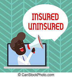 Writing note showing Insured Uninsured. Business photo showcasing Company selling insurance Checklist to choose from Man Speaking Through Laptop into Loudhailer Bubble Announce.