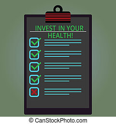 Writing note showing Invest In Your Health. Business photo showcasing Spend money in demonstratingal healthcare Preventive Tests Lined Color Vertical Clipboard with Check Box photo Blank Copy Space.