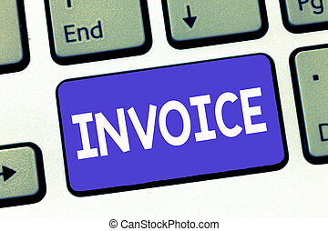 Writing note showing Invoice. Business photo showcasing List of goods sent services provided with sums Financial statement