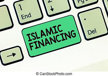 Writing note showing Islamic Financing. Business photo...