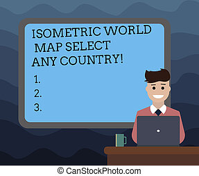 Writing note showing Isometric World Map Select Any Country. Business photo showcasing gps global positioning modern device Bordered Board behind Man Sitting Smiling with Laptop Mug on Desk.